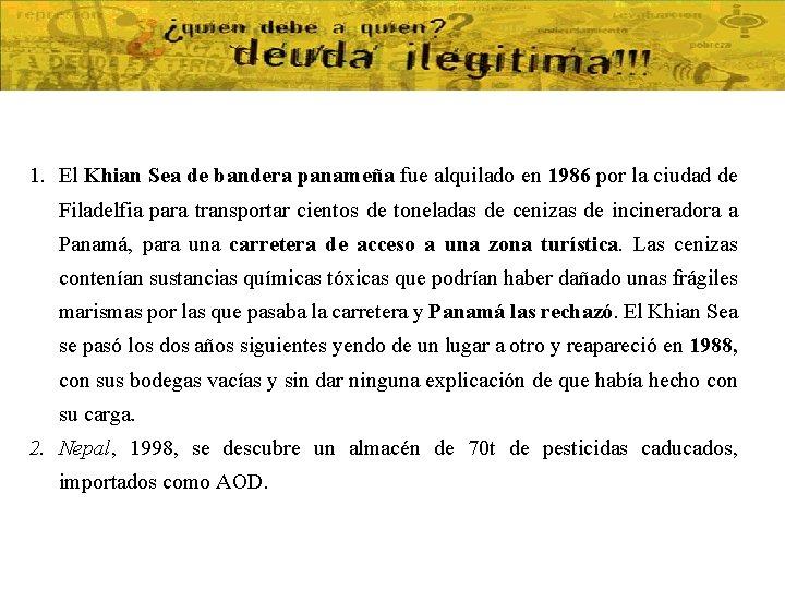 1. El Khian Sea de bandera panameña fue alquilado en 1986 por la ciudad