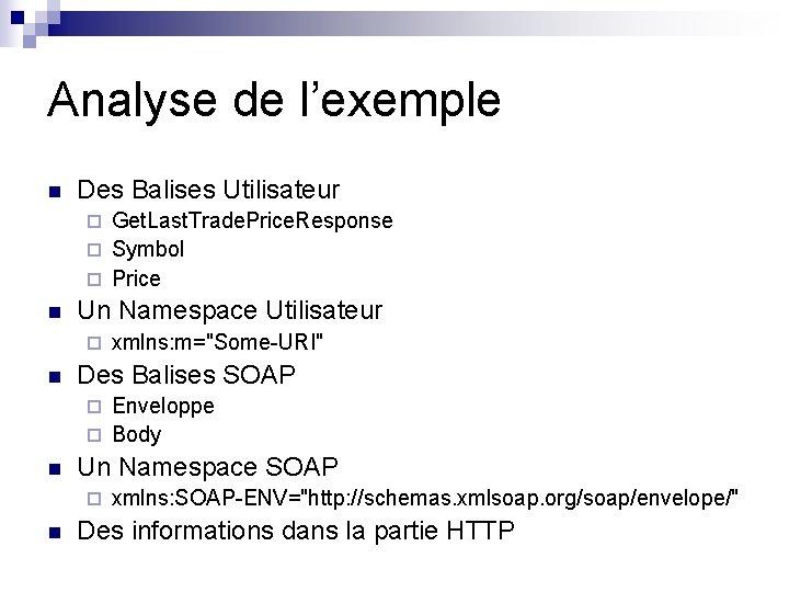 Analyse de l'exemple n Des Balises Utilisateur Get. Last. Trade. Price. Response ¨ Symbol