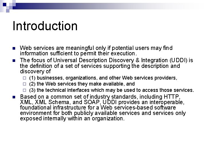Introduction n n Web services are meaningful only if potential users may find information