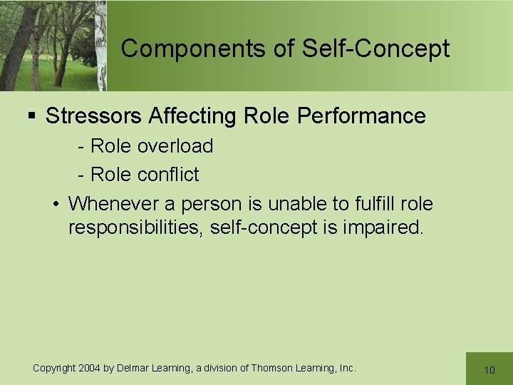 Components of Self-Concept § Stressors Affecting Role Performance - Role overload - Role conflict