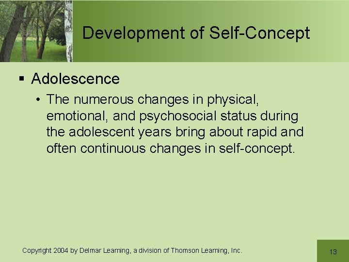 Development of Self-Concept § Adolescence • The numerous changes in physical, emotional, and psychosocial