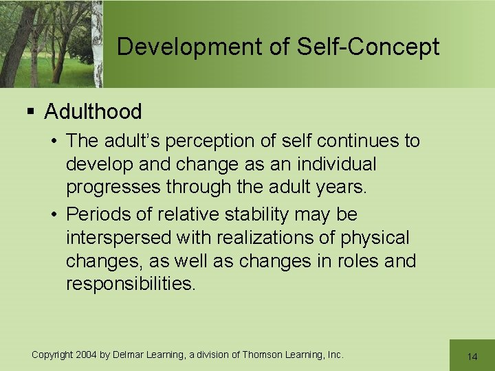 Development of Self-Concept § Adulthood • The adult's perception of self continues to develop