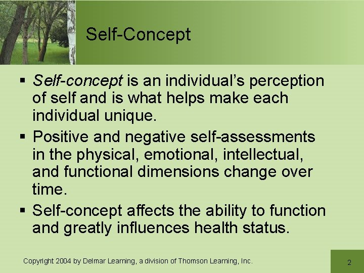 Self-Concept § Self-concept is an individual's perception of self and is what helps make