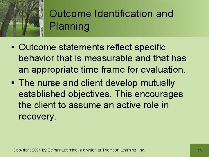 Outcome Identification and Planning § Outcome statements reflect specific behavior that is measurable and