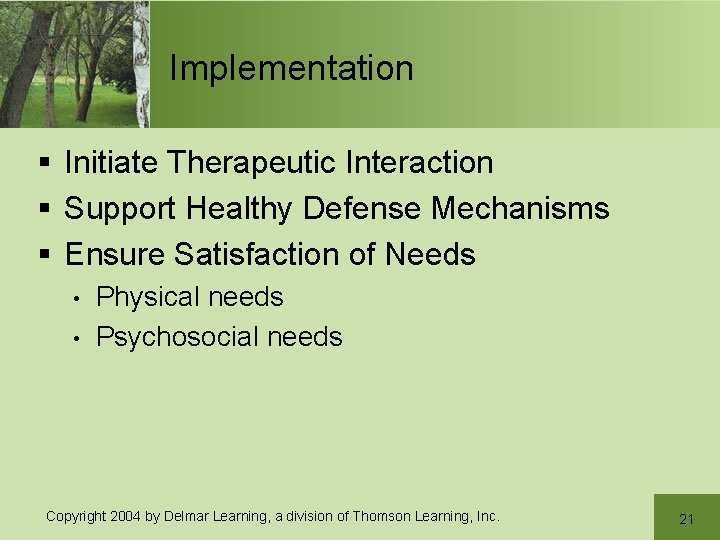 Implementation § Initiate Therapeutic Interaction § Support Healthy Defense Mechanisms § Ensure Satisfaction of