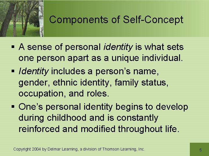 Components of Self-Concept § A sense of personal identity is what sets one person
