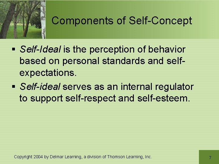 Components of Self-Concept § Self-Ideal is the perception of behavior based on personal standards