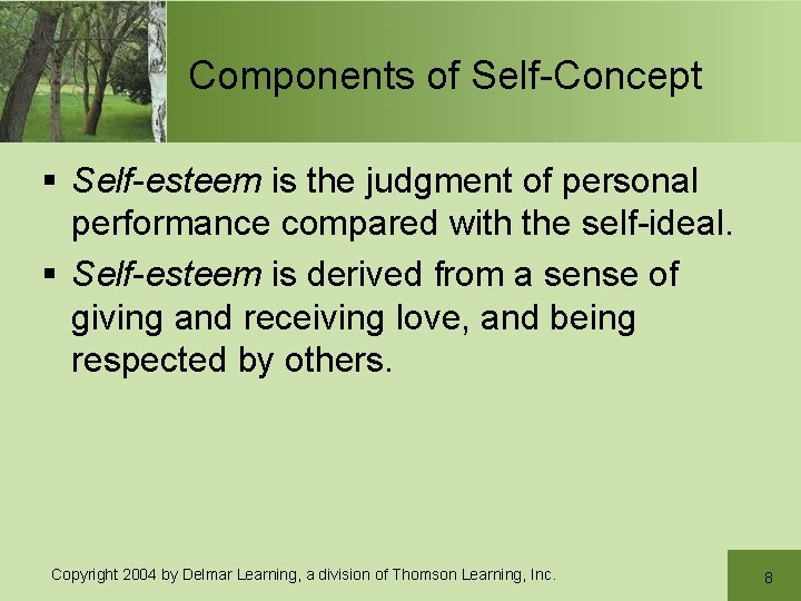 Components of Self-Concept § Self-esteem is the judgment of personal performance compared with the
