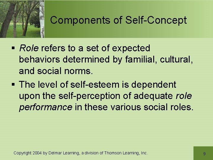 Components of Self-Concept § Role refers to a set of expected behaviors determined by
