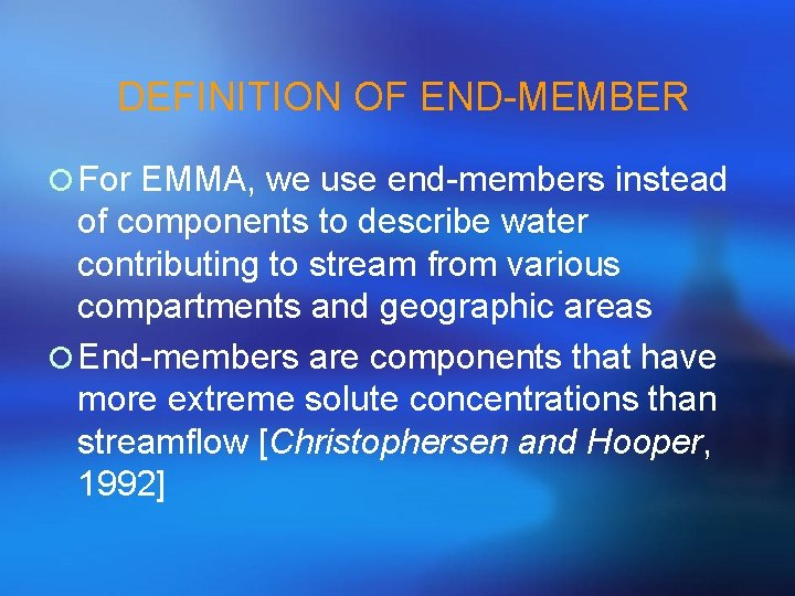 DEFINITION OF END-MEMBER ¡ For EMMA, we use end-members instead of components to describe