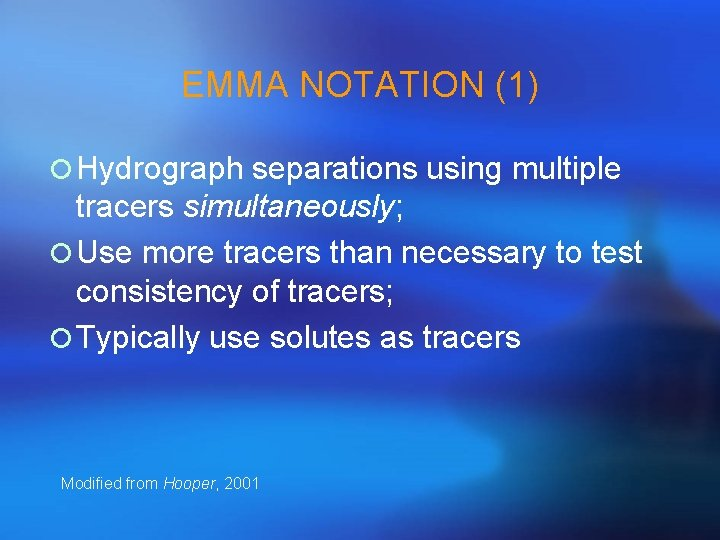 EMMA NOTATION (1) ¡ Hydrograph separations using multiple tracers simultaneously; ¡ Use more tracers