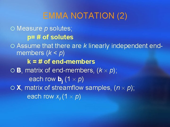 EMMA NOTATION (2) ¡ Measure p solutes; p= # of solutes ¡ Assume that