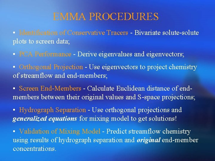 EMMA PROCEDURES • Identification of Conservative Tracers - Bivariate solute-solute plots to screen data;