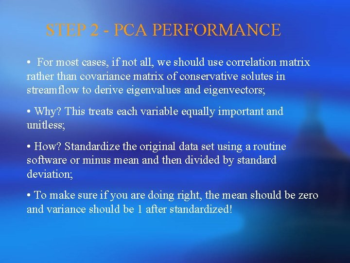 STEP 2 - PCA PERFORMANCE • For most cases, if not all, we should