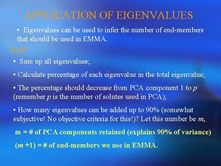 APPLICATION OF EIGENVALUES • Eigenvalues can be used to infer the number of end-members
