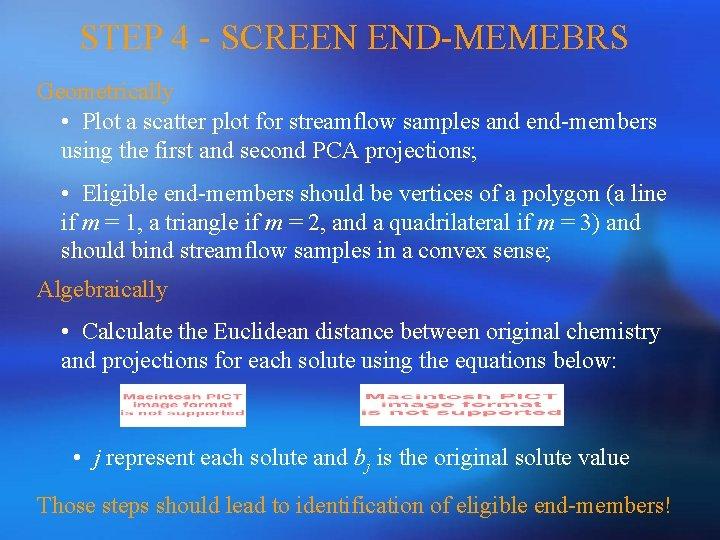 STEP 4 - SCREEN END-MEMEBRS Geometrically • Plot a scatter plot for streamflow samples
