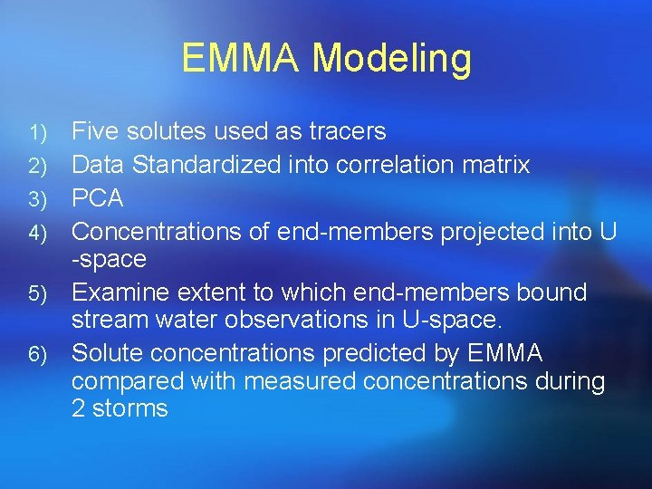 EMMA Modeling 1) 2) 3) 4) 5) 6) Five solutes used as tracers Data