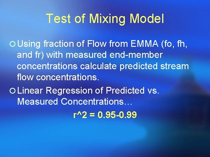 Test of Mixing Model ¡ Using fraction of Flow from EMMA (fo, fh, and