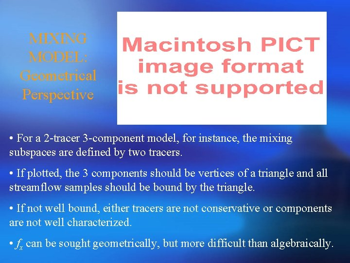 MIXING MODEL: Geometrical Perspective • For a 2 -tracer 3 -component model, for instance,