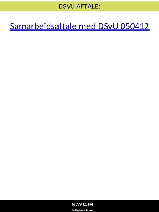 DSVU AFTALE: Samarbejdsaftale med DSv. U 050412