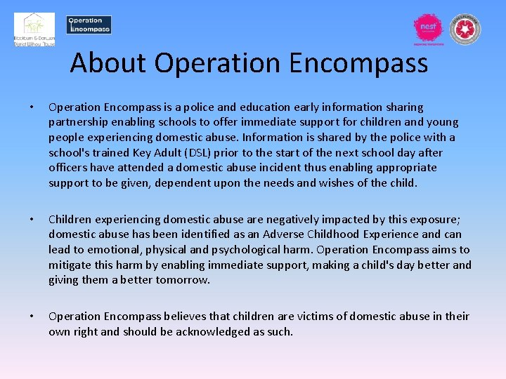 About Operation Encompass • Operation Encompass is a police and education early information sharing