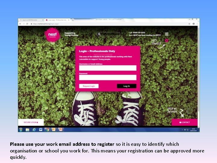 Please use your work email address to register so it is easy to identify