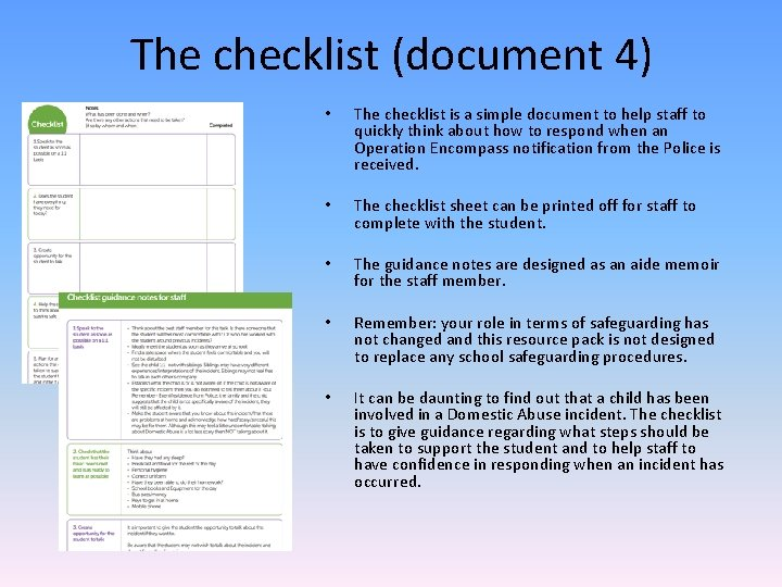 The checklist (document 4) • The checklist is a simple document to help staff