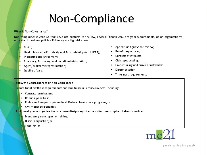 Non-Compliance What Is Non-Compliance? Non-compliance is conduct that does not conform to the law,
