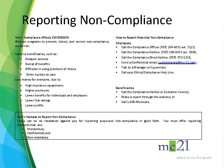 Reporting Non-Compliance Non – Compliance Affects EVERYBODY Without programs to prevent, detect, and correct