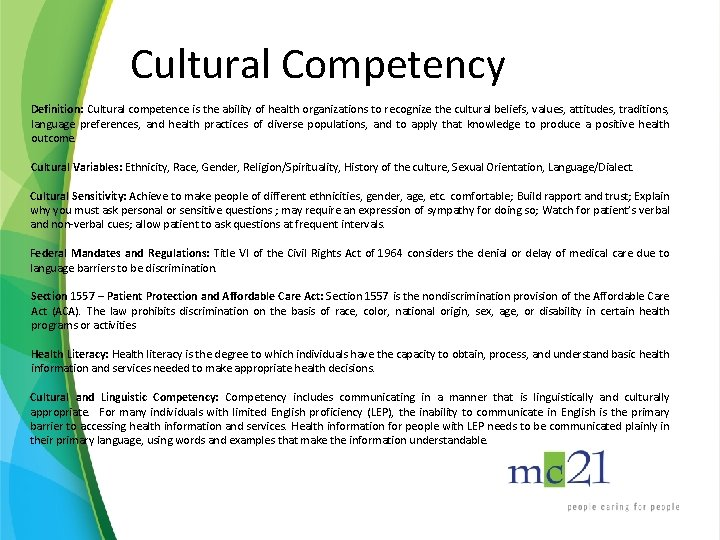 Cultural Competency Definition: Cultural competence is the ability of health organizations to recognize the