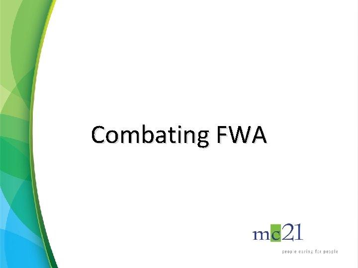 Combating FWA