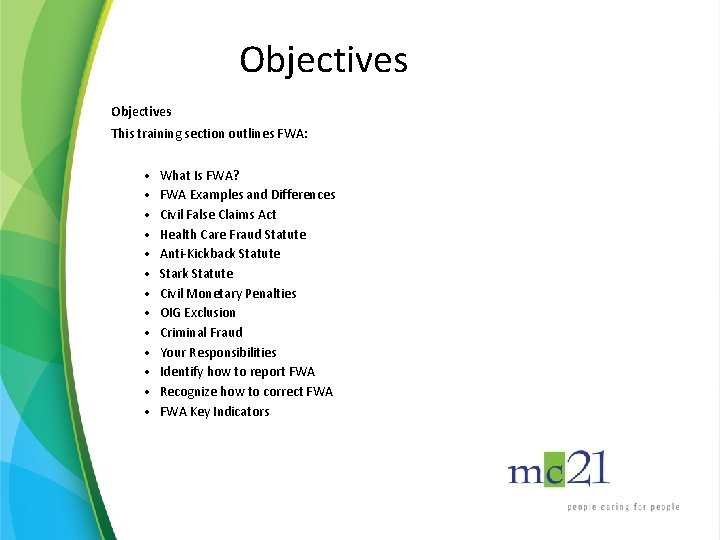 Objectives This training section outlines FWA: • • • • What Is FWA? FWA