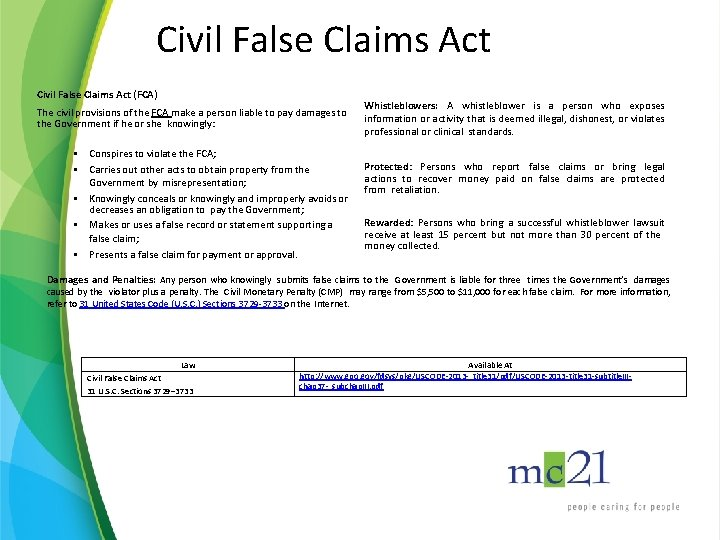 Civil False Claims Act (FCA) The civil provisions of the FCA make a person