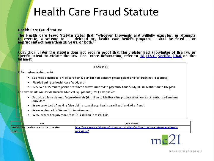 """Health Care Fraud Statute The Health Care Fraud Statute states that """"Whoever knowingly and"""