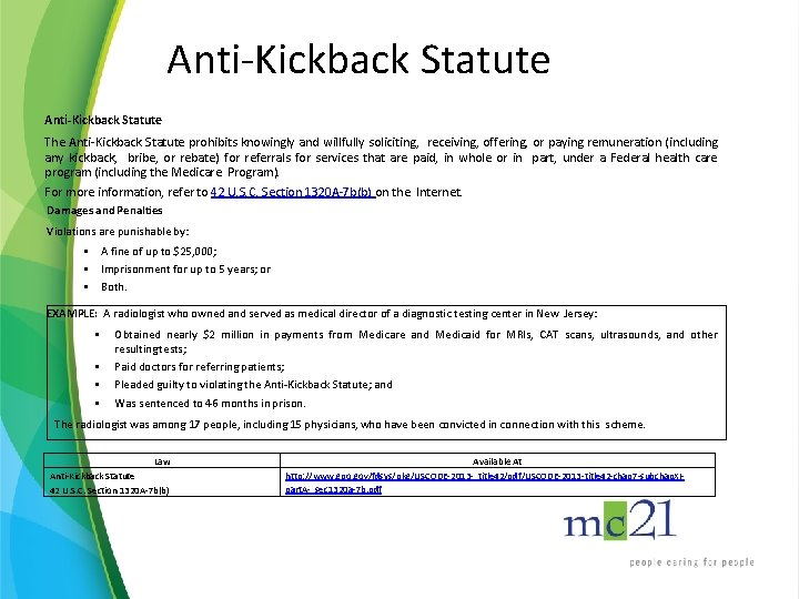 Anti-Kickback Statute The Anti-Kickback Statute prohibits knowingly and willfully soliciting, receiving, offering, or paying