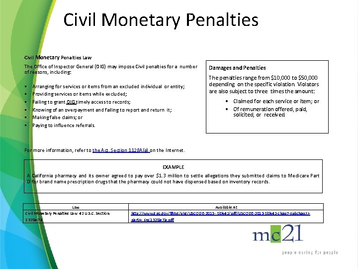 Civil Monetary Penalties Law The Office of Inspector General (OIG) may impose Civil penalties