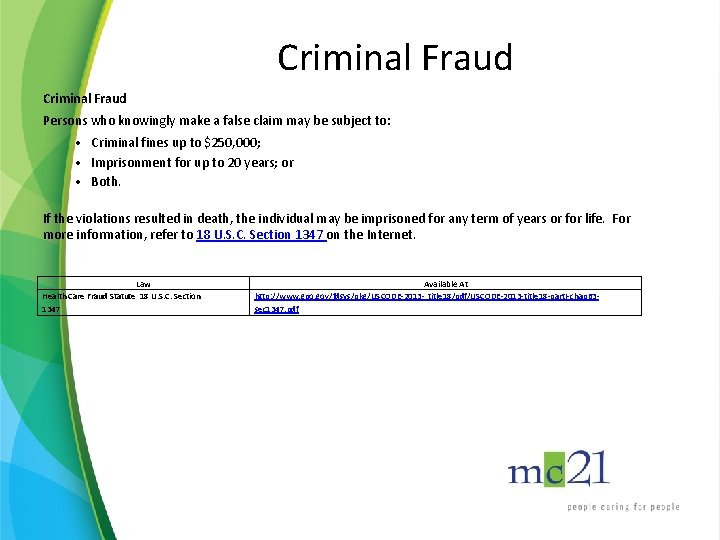 Criminal Fraud Persons who knowingly make a false claim may be subject to: •