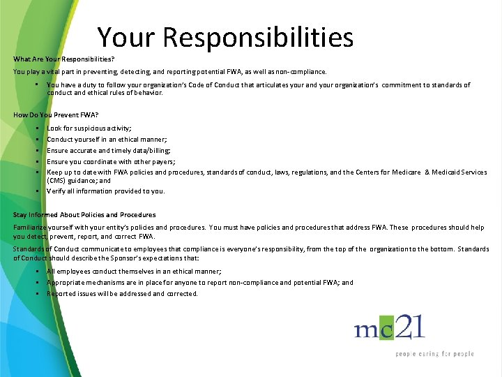 Your Responsibilities What Are Your Responsibilities? You play a vital part in preventing, detecting,