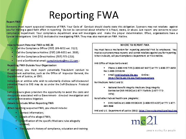 Report FWA Reporting FWA Everyone must report suspected instances of FWA. Your Code of