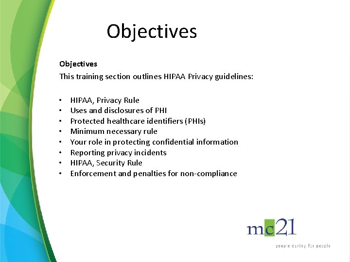 Objectives This training section outlines HIPAA Privacy guidelines: • • HIPAA, Privacy Rule Uses