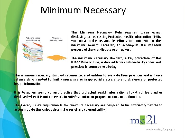 Minimum Necessary The Minimum Necessary Rule requires, when using, disclosing, or requesting Protected Health