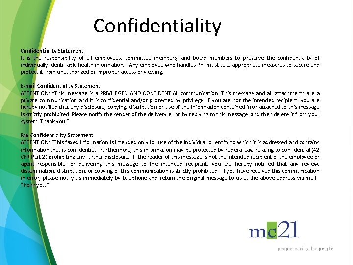 Confidentiality Statement It is the responsibility of all employees, committee members, and board members
