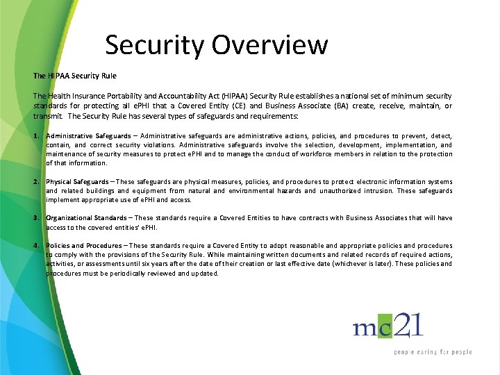 Security Overview The HIPAA Security Rule The Health Insurance Portability and Accountability Act (HIPAA)