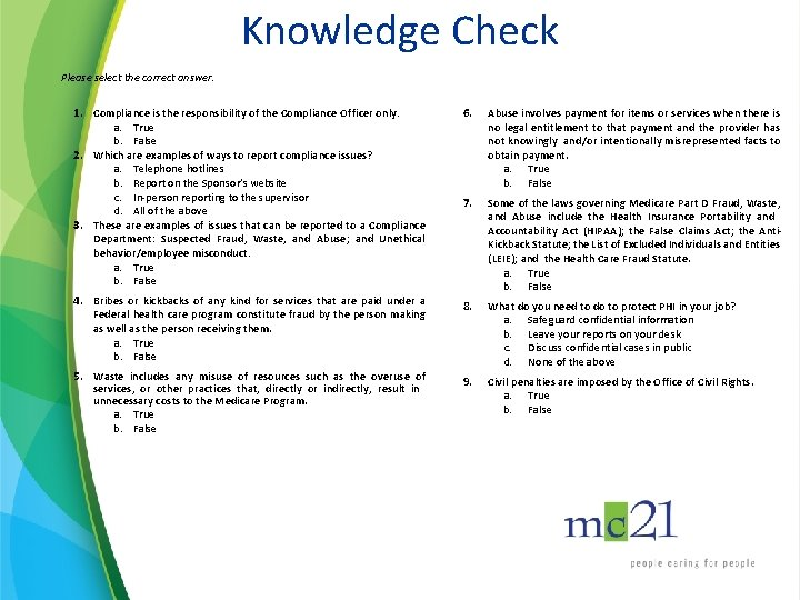 Knowledge Check Please select the correct answer. 1. Compliance is the responsibility of the