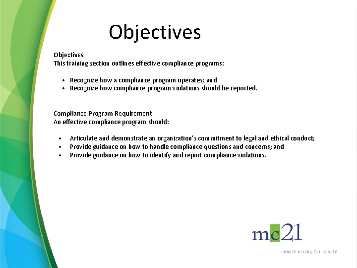 Objectives This training section outlines effective compliance programs: • Recognize how a compliance program