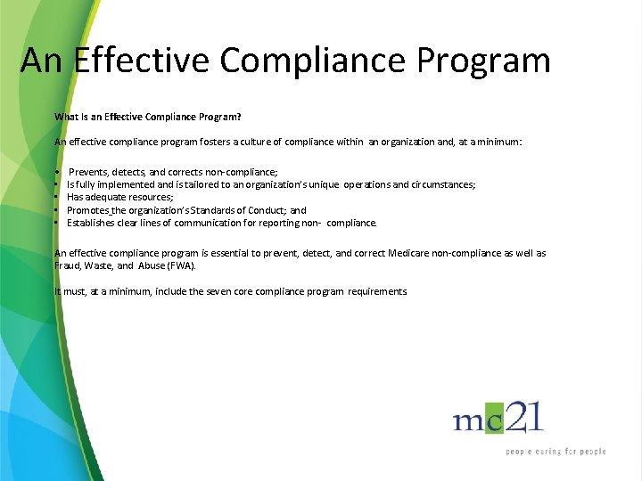 An Effective Compliance Program What Is an Effective Compliance Program? An effective compliance program