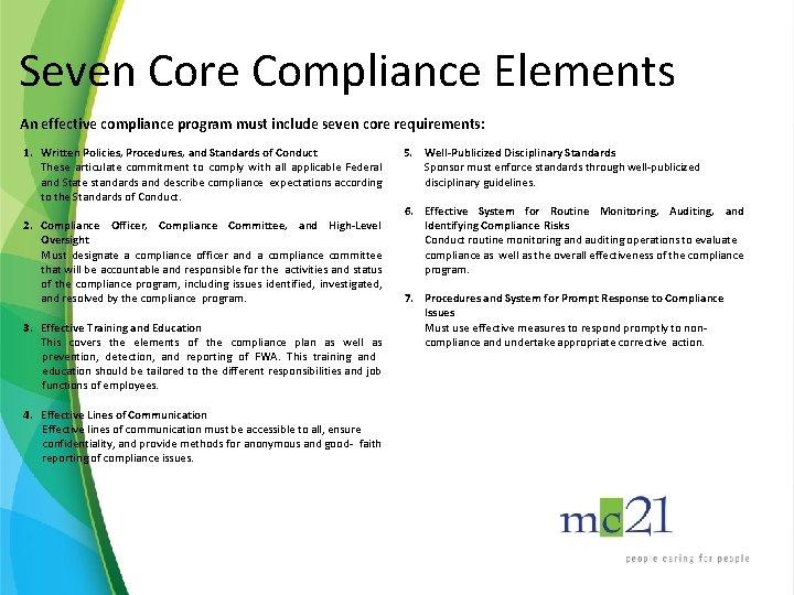 Seven Core Compliance Elements An effective compliance program must include seven core requirements: 1.