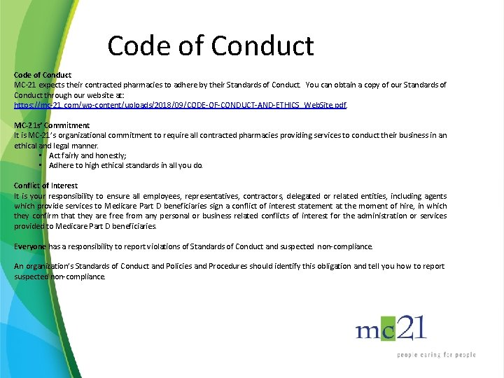 Code of Conduct MC-21 expects their contracted pharmacies to adhere by their Standards of