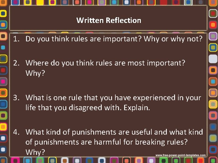 Written Reflection 1. Do you think rules are important? Why or why not? 2.
