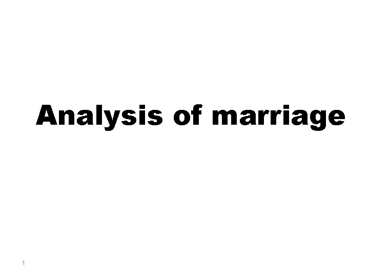 Analysis of marriage 1